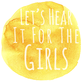 Let's hear it  for the Girls